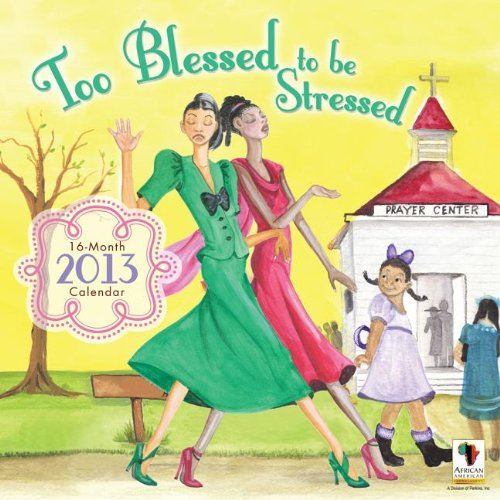 Books : Too Blessed to Be Stressed 2013 Wall Calendar