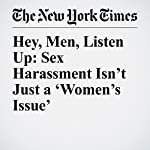 Hey, Men, Listen Up: Sex Harassment Isn't Just a 'Women's Issue' | Nicholas Kristof