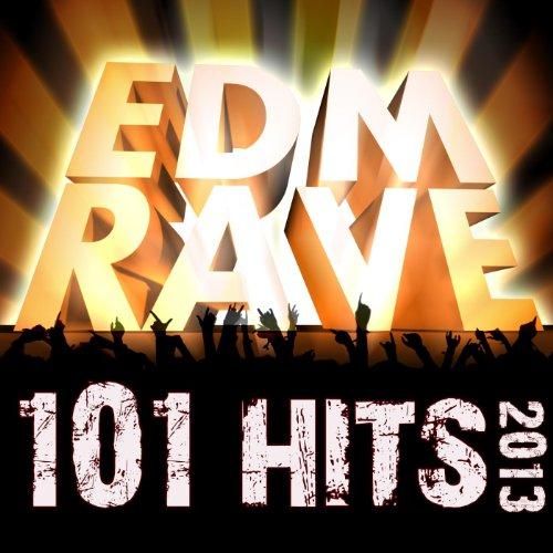 101 Edm Rave Hits 2013 - Top E...