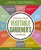 Whether you're a seasoned gardener determined to increase crop yields or starting your very first vegetable garden, the Week-by-Week Gardener's Handbook will help you manage your schedule and prioritize what's important. Detai...