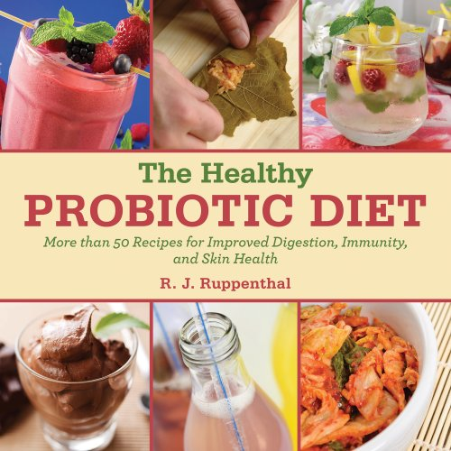 The Healthy Probiotic Diet: More Than 50 Recipes for Improved Digestion,...