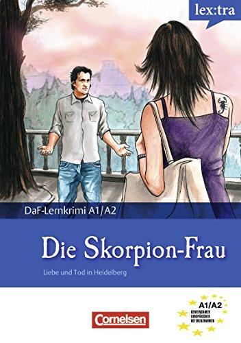 A1-A2 - Die Skorpion-Frau: Liebe und Tod in Heidelberg. Krimi-Lektüre als E-Book (Lextra - Deutsch als Fremdsprache - DaF-Lernkrimis: SIRIUS ermittelt) (German Edition)