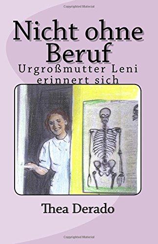 Read Online Nicht ohne Beruf: Urgrossmutter Leni erinnert sich (German Edition) PDF ePub book