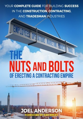 Pdf Home The Nuts and Bolts of Erecting a Contracting Empire: Your Complete Guide for Building Success in the Construction, Contracting, and Tradesman Industries