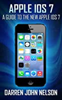 Apple iOS 7: A Guide to the New Apple iOS 7 Front Cover