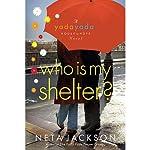 Who Is My Shelter?   Neta Jackson