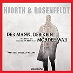 Der Mann, der kein Mörder war   Michael Hjorth,Hans Rosenfeldt