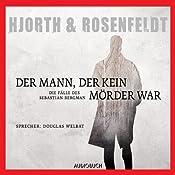 Der Mann, der kein Mörder war | Michael Hjorth, Hans Rosenfeldt