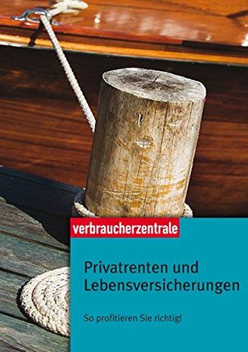 Privatrenten und Lebensversicherungen: Sp profitieren Sie richtig! Broschiert – 1. Juni 2010 Holger Balodis Dagmar Hühne Lars Gatschke Elke Weidenbach