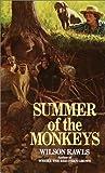 Summer of the Monkeys by Wilson Rawls (1992-02-01)