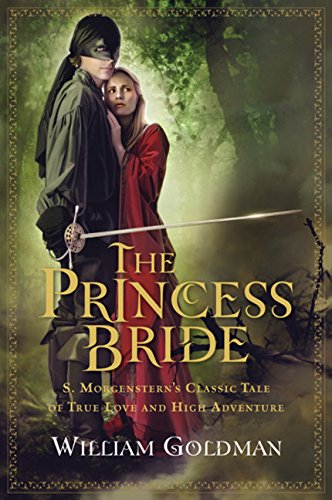 The Princess Bride: S. Morgenstern's Classic Tale of True Love and High Adventure [William Goldman] (Tapa Blanda)