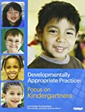 Developmentally Appropriate Practice: Focus on Kindergartners, Carol Copple Copple, 1938113039