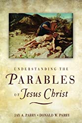 Understanding the Parables of Jesus Christ