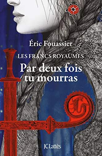 Par Deux Fois Tu Mourras Romans Historiques French
