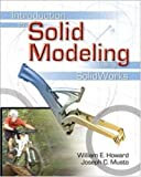 Introduction to Solid Modeling Using Solidworks, William E. Howard and Joseph C. Musto, 0072978775