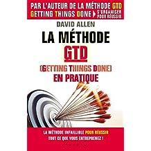Méthode GTD (Gettings Things Done) en pratique: La méthode