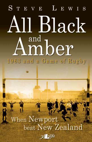 All Black and Amber: When Newport Beat New Zealand