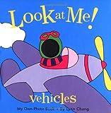 Look at Me! Vehicles, Lynn Chang, 0811822788