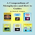A Compendium of Metaphysics and How-to Guides | Martin K. Ettington