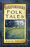 img - for Herefordshire Folk Tales book / textbook / text book