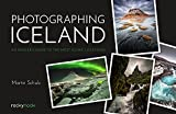 Photographing Iceland: An Insiders Guide to the Most Iconic Locations