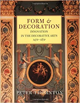 Form and Decoration: Innovation in the Decorative Arts, 1470-1870