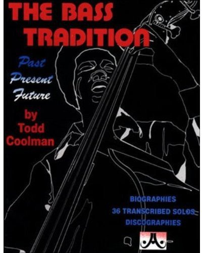 The Bass Tradition: Past Present Future (Biographies 36 Transcribed Solos ()
