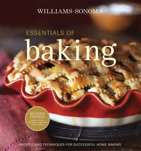 Essentials of Baking: Recipes and Techniques for Succcessful Home Baking (Williams-Sonoma Essentials) by Cathy Burgett (1-Oct-2008) Hardcover (Williams Baking Sonoma)
