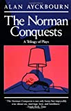 Norman Conquests: Table Manners; Living Together; Round and Round in the Garden (An Evergreen book), Alan Ayckbourn, 0802131344