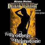 The Brothels of Brimstone: Delilah Devilshot, Book 2 | Alana Melos