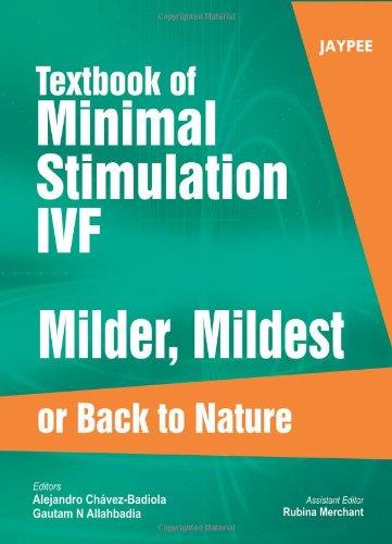 Textbook of Minimal Stimulation IVF: Milder, Mildest or Back to Nature