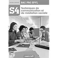 Techniques de communication et médiation sociale Bac Pro SPVL S4 : Livre du professeur