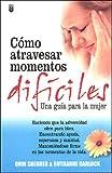 Como Atravesar Momentos Dificiles, Quin Sherrer and Ruthanne Garlock, 0789906023