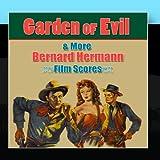 Garden Of Evil & More Bernard Herrmann Film Scores