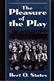 The Pleasure of the Play, Bert O. States, 0801482178