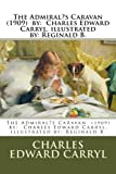 The Admiral?s Caravan  (1909)  by:  Charles Edward Carryl. illustrated by: Reginald B.