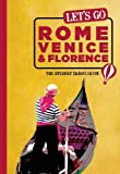 img - for Let's Go Rome, Venice & Florence: The Student Travel Guide by Inc. Harvard Student Agencies (2013-01-08) book / textbook / text book