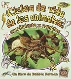 Ciclos de Vida de los Animales, Bobbie Kalman, 0778783758