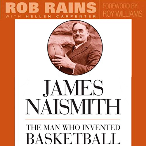 James Naismith: The Man Who Invented Basketball by University Press Audiobooks