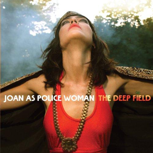 The Deep Field (Joan As Police Woman The Deep Field)