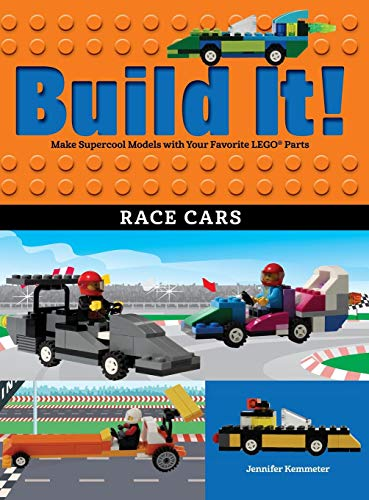(Build It! Race Cars: Make Supercool Models with Your Favorite LEGO® Parts (Brick Books))