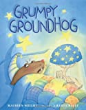 Book cover from Grumpy Groundhog by Maureen Wright