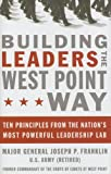 Building Leaders the West Point Way, Joseph P. Franklin, 0785221646