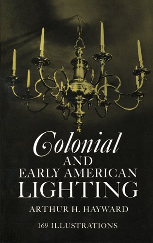 Colonial and Early American Lighting by Arthur H. Hayward - Hayward Mall