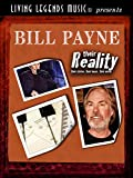Living Legends Music presents Bill Payne - their Reality. their stories. their music. their words.