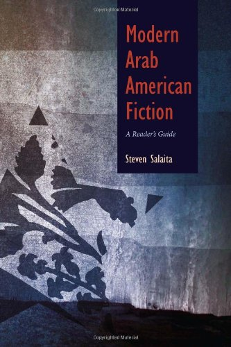 Modern Arab American Fiction: A Reader's Guide (Arab American Writing)