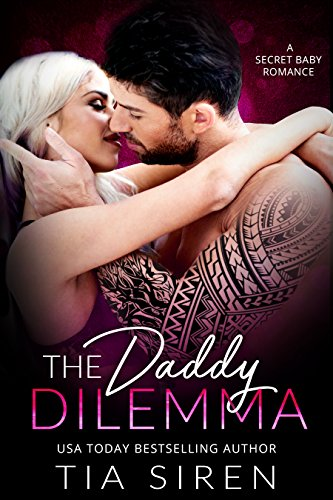 The Daddy Dilemma: A Secret Baby Romance cover