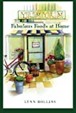 Yum Yum Fabulous Foods at Home, Lynn Rollins, 1439265925