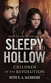 Sleepy Hollow: Children of the Revolution by [DeCandido, Keith R.A.]