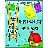 """Children's Portuguese Books: """"O Prendedor de Roupa"""" (história de ninar para crianças) (Portuguese Edition)"""